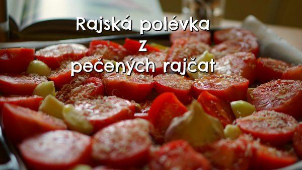 Rajská polěvka z pečených rajčat